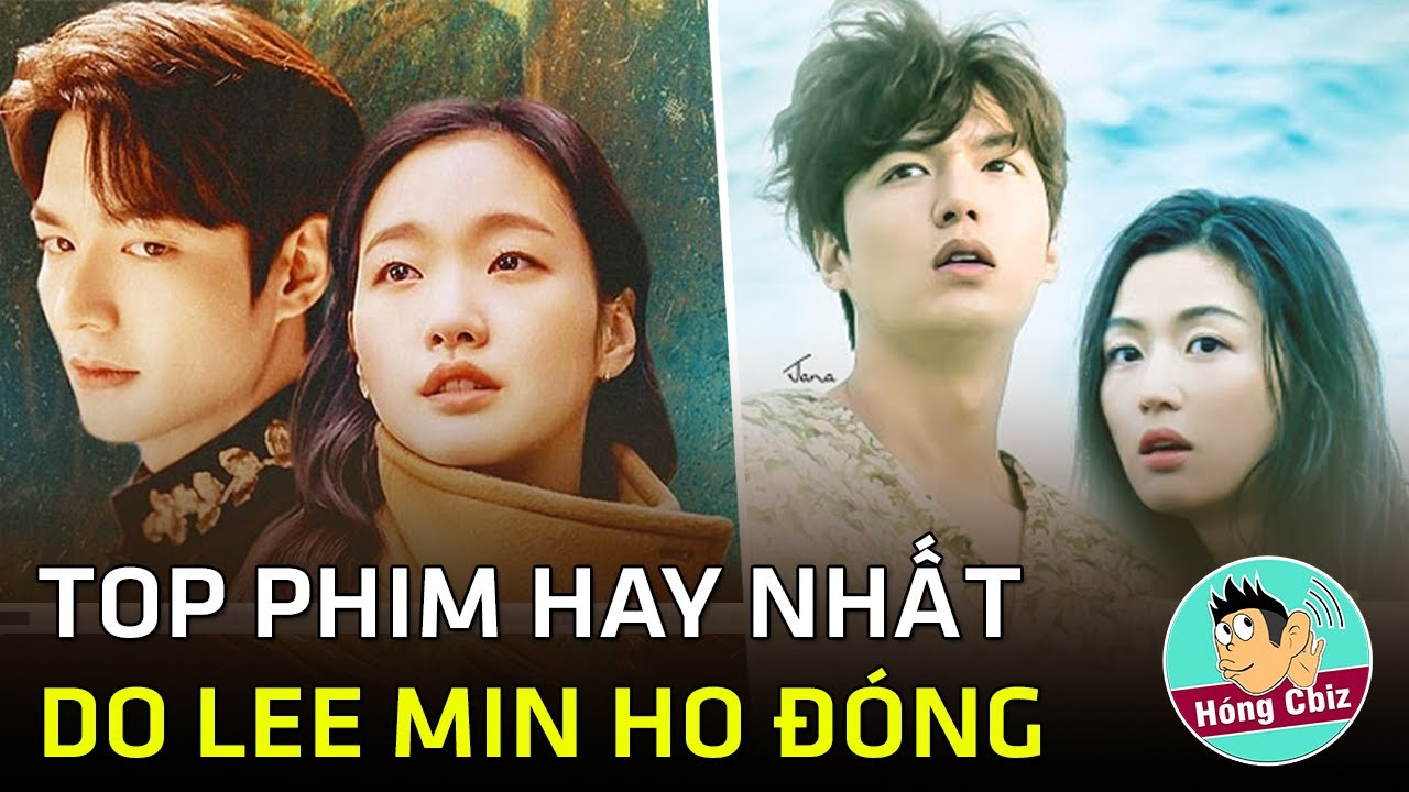 Lee Min Ho và Top những bộ phim đáng xem nhất không nên bỏ lỡ Quân Vương Bất Diệt