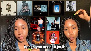 SONGS YOU NEED IN YOUR LIFE ( LIT PLAYLIST )
