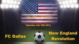 Major League Soccer 2014 Predictions - FC Dallas vs New England Revolution