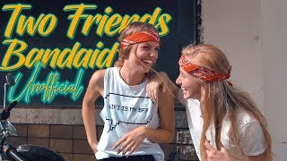 Two Friends - Bandaid (Unofficial Music Video)