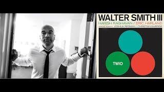 "Walter Smith III - "" TWIO "" album title"