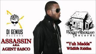Assassin aka Agent Sasco - Yuh Madda - Di Genius - Wildlife Riddim -April 2011