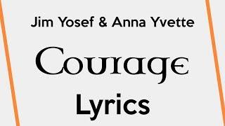 Jim Yosef & Anna Yvette - Courage [Lyrics]