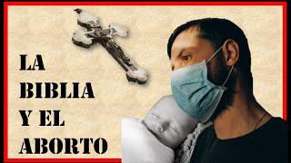 La Biblia y el Aborto