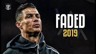 Cristiano Ronaldo • Alan Walker - Faded 2019 | Skills & Goals | HD