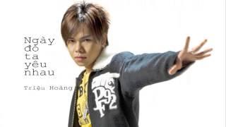 Ngày Đó ta yêu Nhau - Triệu Hoàng (2002)