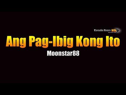 Ang Pag ibig Kong Ito Lyrics - Moonstar88 (KARAOKE)