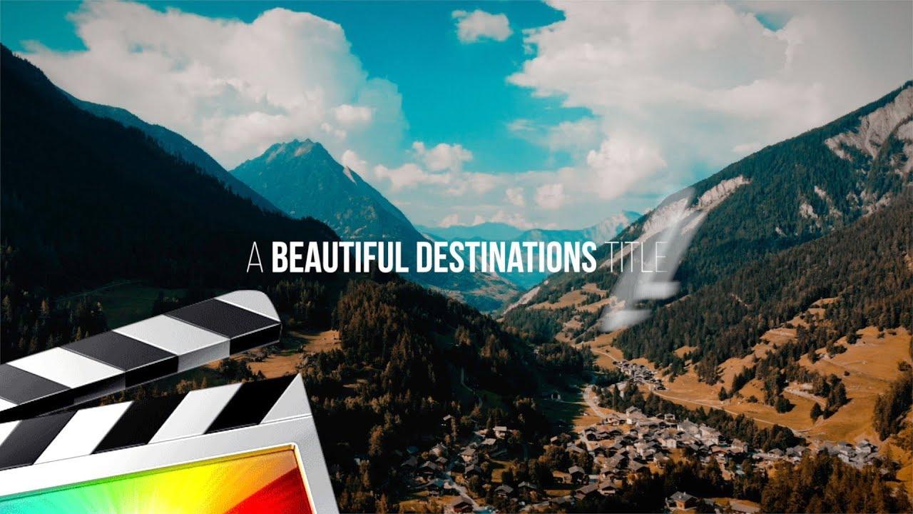 BEAUTIFUL DESTINATIONS CINEMATIC TITLE WIPE EFFECT - FINAL CUT PRO X