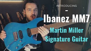 I HAVE A NEW SIGNATURE GUITAR! (Introducing the Ibanez MM7)