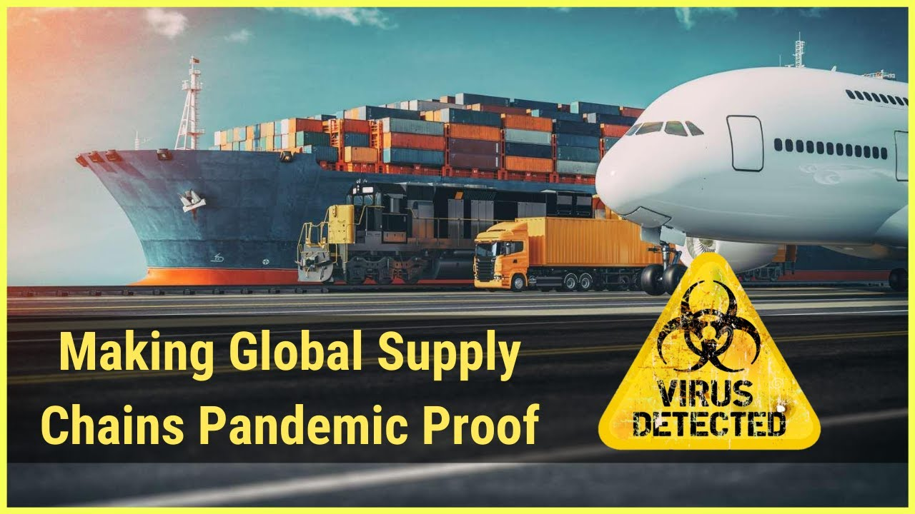 How Can We Make Global Supply Chains Pandemic Proof