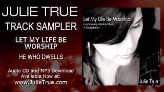 Julie True Soaking Music: Let My Life Be Worship Track Sampler