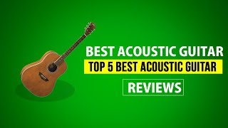 Best Acoustic Guitar - Top 5 Best Acoustic Guitars 2018 Reviews Buyer
