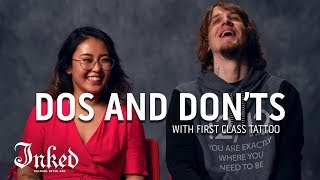 Dos and Don'ts with First Class Tattoo | Inked