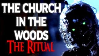 """The Church in the Woods: The Ritual"" 