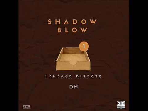 Shadow Blow - Mensaje Directo (DM) [Official Audio]