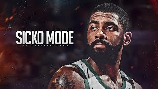 Kyrie Irving ft. Travis Scott &amp Drake - &quotSICKO MODE&quot (2018 Highlights) HD