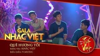Quê Hương Tôi - V.Music | Gala Nhạc Việt 1 - Nhạc Hội Tết Việt (Official)
