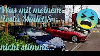 Was alles mit meinem Tesla Model S nicht stimmt...