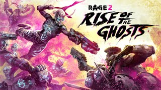 RAGE 2 – Rise of the Ghosts Official Launch Trailer