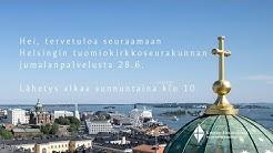 4. sunnuntai helluntaista. Jumalanpalvelus Helsingin tuomiokirkosta 28.6.2020