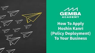 Lean How to Apply Hoshin Kanri (Policy Deployment) To Your Business