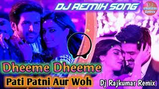 Dheeme Dheeme - Pati Patni Aur Who Dj Remix Song 💖 Tony Kakkar Neha Kakkar 💯 Tiktok Viral Song Remix