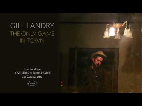 GILL LANDRY - The Only Game In Town