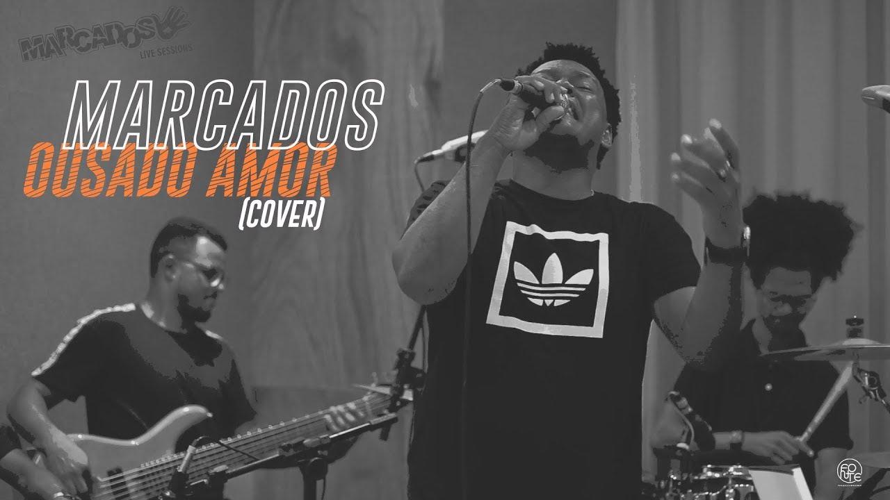 OUSADO AMOR - MARCADOS (Cover)