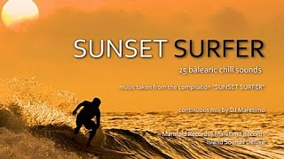 DJ Maretimo - Sunset Surfer (Full Album) HD, 2018, 2+Hours Surfing Chill Sounds