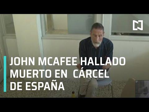 John McAfee fue hallado muerto en  cárcel de España - Noticias MX