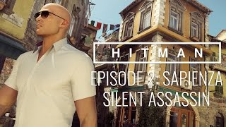 "HITMAN™ Episode 2 Sapienza, Italy ""World of Tomorrow"" Walkthrough - Silent Assassin"