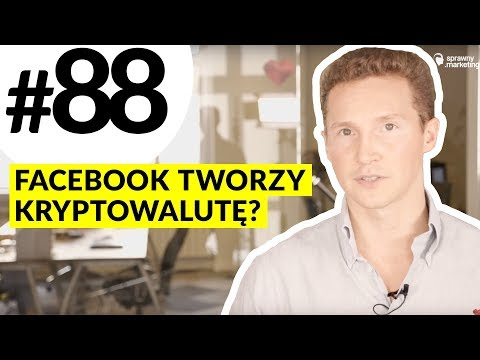 Facebook ze swoją kryptowalutą? #88 MPT