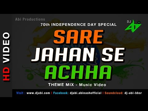 Sare Jahan Se Achha Theme Mix | DJ Abi | Music Video | HD | Patriotic | India