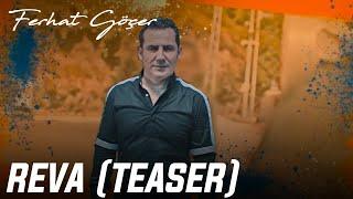 Ferhat Göçer - Reva (Teaser)#REVA Resimi
