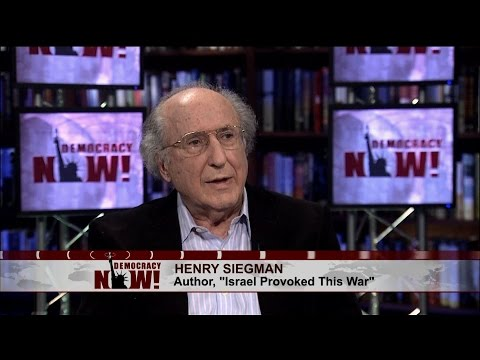 """Henry Siegman, Leading Voice of U.S. Jewry, on Gaza: """"A Slaughter of Innocents"""""""