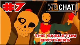 The Skeleton Brothers - VR Chat #7
