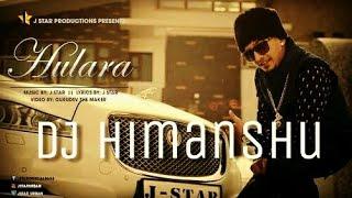 Hulara J-star (Hard Electro Mix) DJ Himanshu
