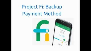 Project Fi: Backup Payments(How to set backup payments on Project Fi. ---- Check my website for tips, tricks, and reviews: http://www.scottgreenstone.com Twitter: ..., 2016-04-03T21:04:37.000Z)