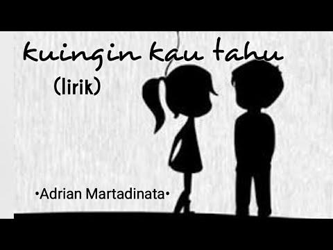 Kuingin Kau Tahu - Adrian Martadinata (lirik)