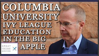 Admissions Expert on Columbia University: Ivy League Education in the Big Apple