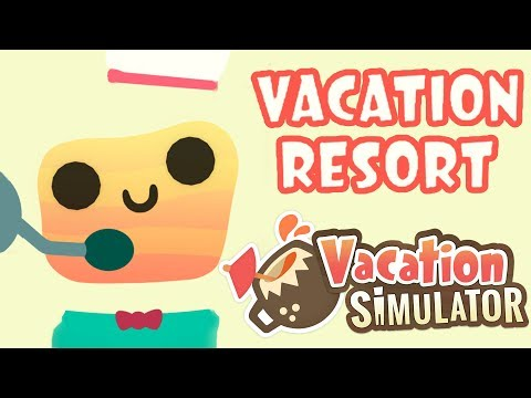 Vacation Simulator - The Resort - VR Gameplay