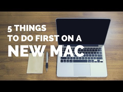 The Top 5 Things You Should Do First When You Get A New Mac
