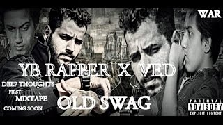 old swag by yb rapper ft ved deep thoughts 2016 music audio punjabi and hindi rap song