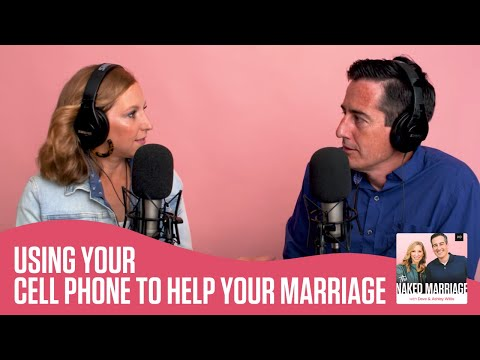 Using Your Cell Phone to Help Your Marriage | Dave and Ashley Willis