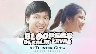 Download BLOOPERS DI BALIK LAYAR #ArTi UNTUK CINTA (Part 1)