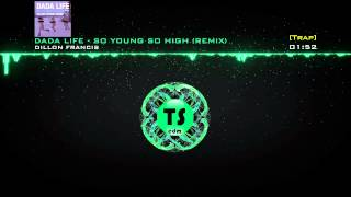 [Trap] Dada Life - So Young So High (Dillon Francis Remix)