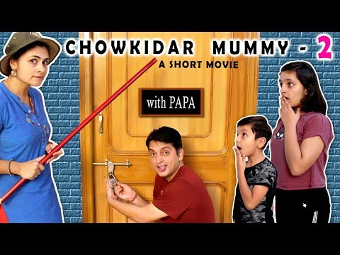 CHOWKIDAR MUMMY Part 2 With Papa | Short Movie | Aayu And Pihu Show