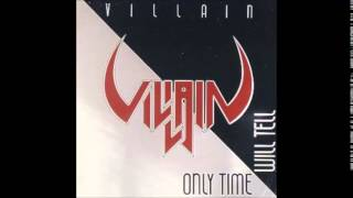 Villain - Only Time Will Tell