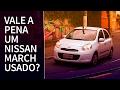 Vale a pena comprar um Nissan March usado?