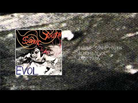 "Sonic Youth - ""Evol"" [Full LP] (1986)"